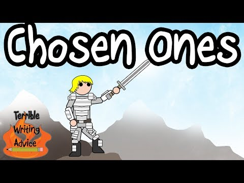 CHOSEN ONES - Terrible Writing Advice