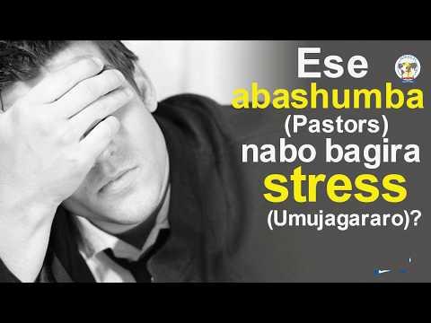Ese abashumba(Pastors) nabo bagira Stress (Umujagararo)? Pastor Desire H. Inyigisho y'abashumba gusa