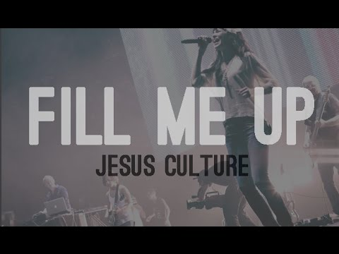 Jesus Culture – Fill me up (subtitulado en español)