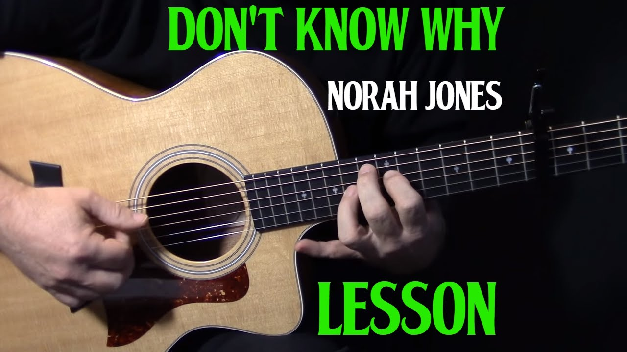 """how to play """"Don't Know Why"""" on guitar by Norah Jones acoustic guitar lesson tutorial 
