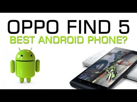 smartphones - The Oppo Find 5 is hands down one of the best Android smartphones available today. Yet, nobody seems to be talking about it. The Galaxy S4 and the HTC One ar...