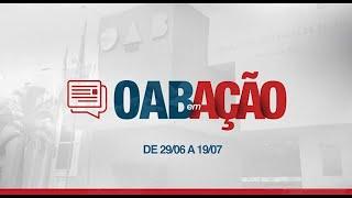 Ações da OAB Piauí de 29/06 a 19/07 em prol da Advocacia Piauiense.