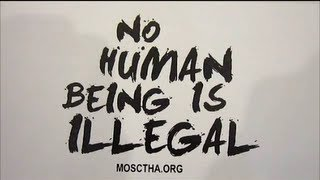 No Human Being Is Illegal - MOSCTHA at LaGCC
