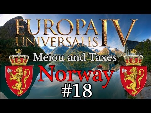 Let's Play: Europa Universalis 4 - MEIOU and Taxes mod - Norway episode 18