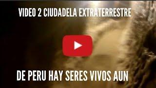 EXCLUSIVA MUNDIAL VIDEO 2 LA CIUDADELA DE LAS MOMIAS EXTRATERRESTRES DE PERU