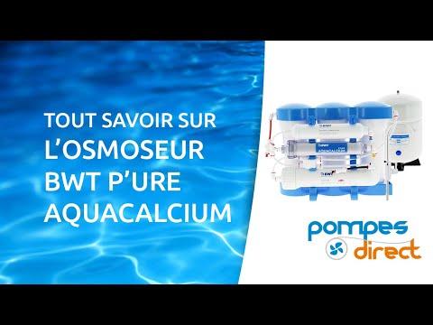Tout savoir sur l'Osmoseur BWT P'ure Aquacalcium - Installation