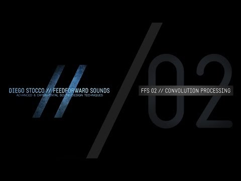 FFS02 // Convolution Processing // INTRODUCTION
