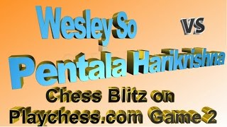 GM Wesley So ~ GM Pentala Harikrishna