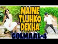 MAINE TUJHKO DEKHA ! GOLMAAL AGAIN ! Dance Cover ! Ajay Devgn ! Parineeti !! Dance by Mayank Sarraf