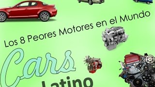 Los 8 Peores Motores del Mundo *CarsLatino* full download video download mp3 download music download