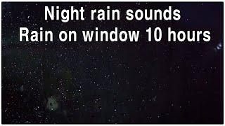 Video night rain sounds - Rain on window 10 hours MP3, 3GP, MP4, WEBM, AVI, FLV Agustus 2019