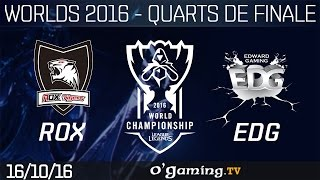 ROX vs EDG - World Championship 2016 - Playoffs - Quarts de finale