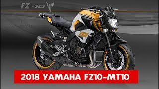 1. New 2018 Yamaha FZ-10 | 2018 New Yamaha MT-10 New Model | Release date 2018 Yamaha FZ 10