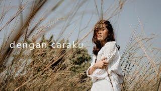 Video Arsy Widianto, Brisia Jodie - Dengan Caraku (acoustic cover by eclat) MP3, 3GP, MP4, WEBM, AVI, FLV Juli 2018