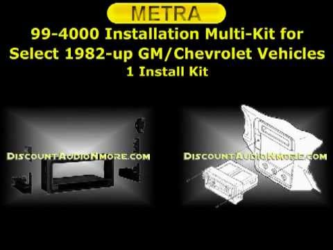 99-4000 $13.95 82-Up Buick/Cadillac/Chevy/GMC/Oldsmobile/Pontiac/ Saturn Single DIN Dash Kit Metra