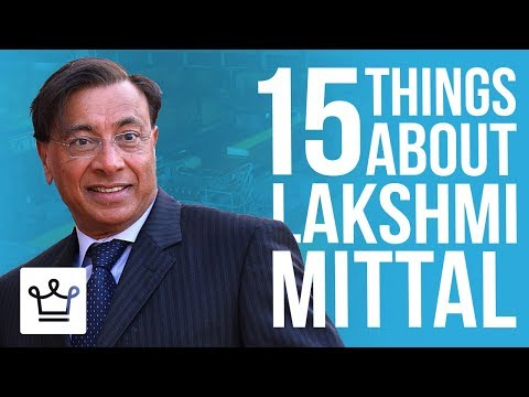 15 Things You Didn't Know About Lakshmi Mittal