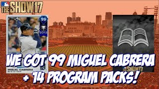 WE got 99 MIGUEL CABRERA!! Leave a Like and Subscribe for MLB The Show 17!➠Twitter - https://twitter.com/KPritz21Check out my MLB The Show 17 Playlists!➠ Ranked Seasons - https://www.youtube.com/playlist?list=PL5AHVL-omk8OB2IzhUoDwOmGViHd4BYvC➠ Epics, Missions, Packs & Programs - https://www.youtube.com/playlist?list=PL5AHVL-omk8PzjCnMDW8Efqr-wuc_sydQ➠ Road To The Show - https://www.youtube.com/playlist?list=PL5AHVL-omk8PmZI0c52cTu0iLCTt7OZ5hThanks for Watching!!