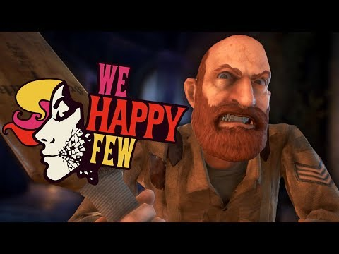 EVERYONE& 39;S GONE CRAZY | We Happy Few - Part 2