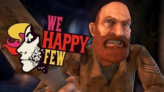 EVERYONE'S GONE CRAZY | We Happy Few - Part 2