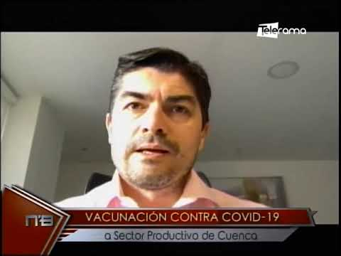 Vacunación contra covid-19 a sector productivo de Cuenca