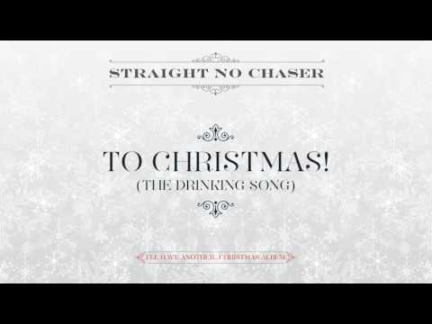 Straight No Chaser - To Christmas! (The Drinking Song) [Official Audio]