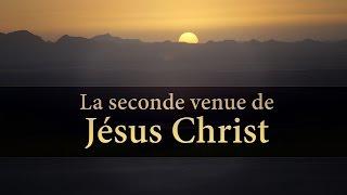 LA SECONDE VENUE DE JÉSUS-CHRIST