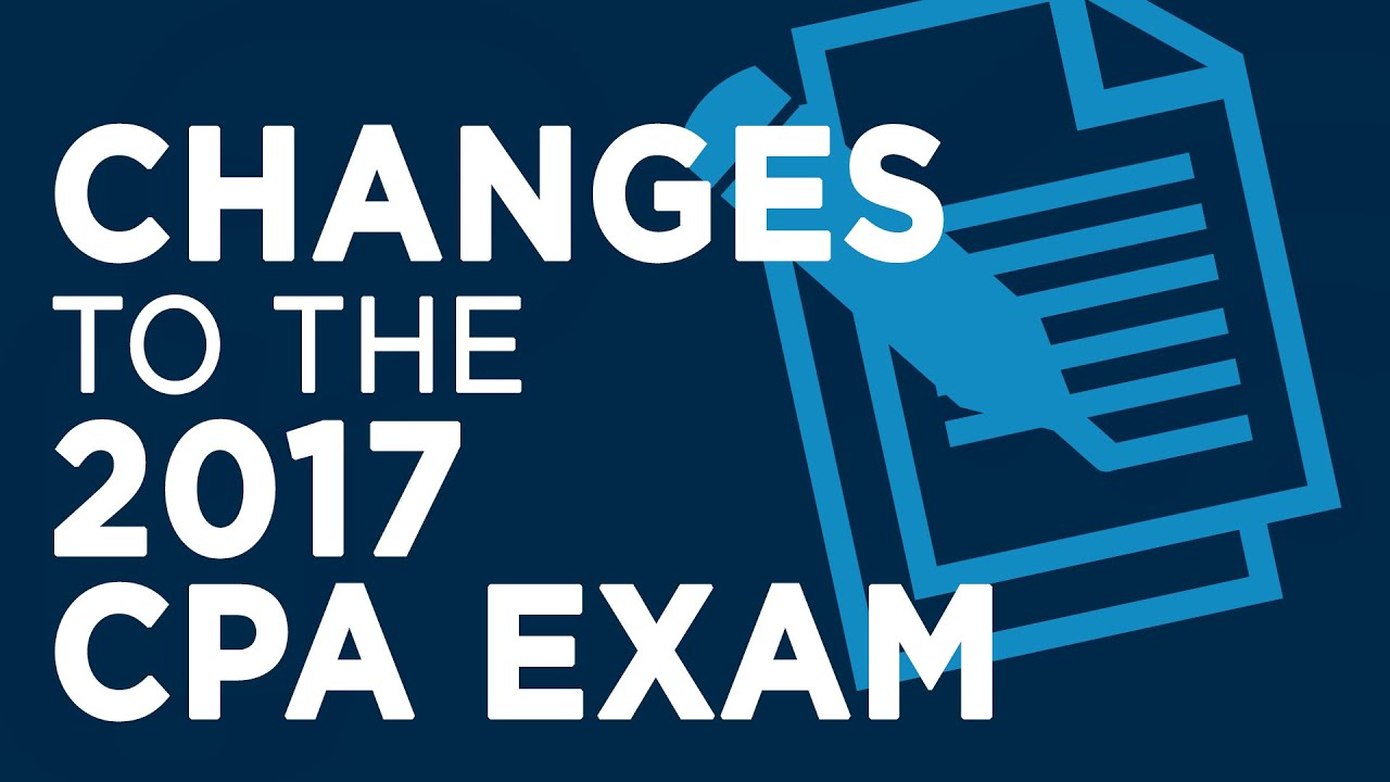 Changes to the 2017 CPA Exam