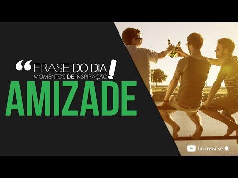 frases de superacao - FRASE DO DIA - AMIZADE (Motivação 2017)