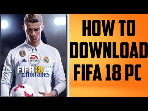 How To Install FIFA 18 PC Game