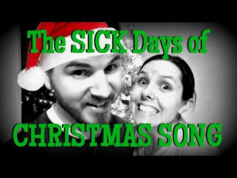 The SICK Days Of CHRISTMAS SONG!