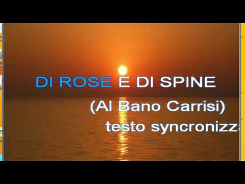 , title : 'Di rose di spine - Al Bano'