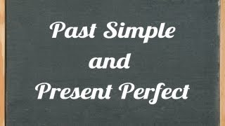 Past Simple and Present Perfect, English grammar tutorial