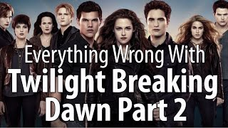 Video Everything Wrong With The Twilight Saga: Breaking Dawn - Part 2 MP3, 3GP, MP4, WEBM, AVI, FLV September 2018