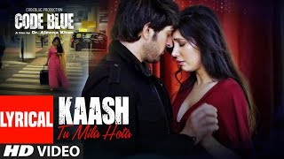 Video Lyrical: Kaash Tu Mila Hota | Code Blue | Alok Nath, Sushmita Mukherjee | Jubin Nautiyal download in MP3, 3GP, MP4, WEBM, AVI, FLV January 2017