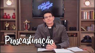 Padre Reginaldo Manzotti: Proscrastinação