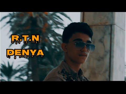 R.T.N - DENYA | دنيا (Clip Officiel)
