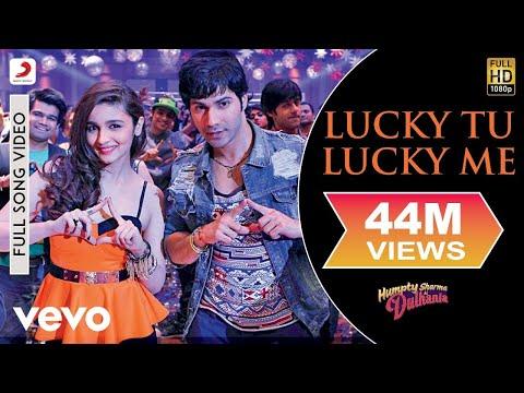 Lucky Tu Lucky Me - Humpty Sharma Ki Dulhania (2014)