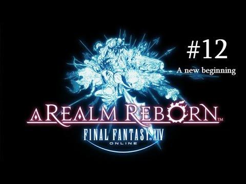 A new beginning- Silent Plays- Final Fantasy XIV A realm reborn #12