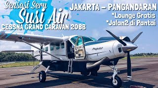 Video Sensasi SERU Naik SUSI AIR! Cessna Grand Caravan Flight SI 234 Halim - Pangandaran MP3, 3GP, MP4, WEBM, AVI, FLV Desember 2018