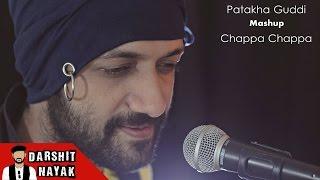 Patakha Guddi | Chappa Chappa Charkha Chale | Sunta Hai Mera Khuda | Aigiri Nandini Mashup | Darshit