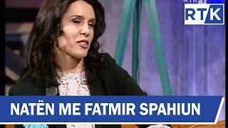 Natën me Fatmir Spahiun - Sanije Matoshi, Isra Abazi dhe Arianit Koci