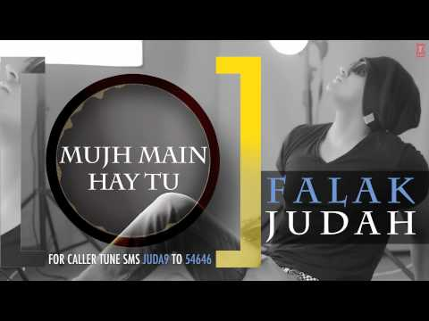 Mujh Main Hay Tu Full Song (Audio) | JUDAH | Falak Shabir 2nd Album