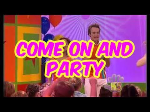 Come On and Party - Hi-5 - Season 5 Song of the Week