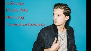 Video Lirik How Long - Charlie Puth (Arti Dan Terjemahan Indonesia) MP3, 3GP, MP4, WEBM, AVI, FLV Februari 2018