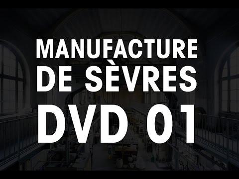Les gestes de la manufacture de Sèvres DVD 01/02