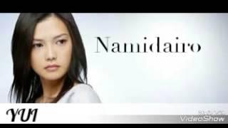 YUI Yoshioka NAMIDAIRO Lyrics Original Version
