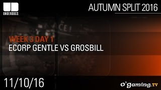 Ecorp Gentle vs Grosbill - Underdogs Autumn Split 2016 W3D1