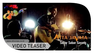 Atta Javata - Sabar Sabar Sayang (Official Teaser Video)