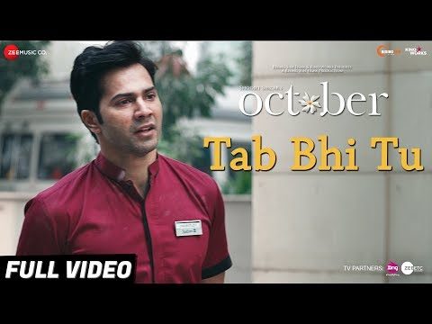 Tab Bhi Tu - Full Video | October | Varun Dhawan & Banita Sandhu | Rahat Fateh Ali Khan | Anupam Roy