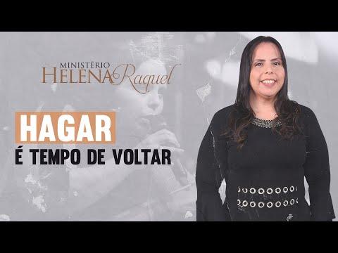 Pastora Helena Raquel - Hagar Tempo de Voltar